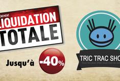 Liquidation des Stock sur Tric trac : dernière vague !