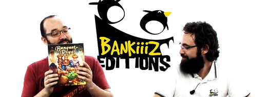 Banquiiiz Editions : passe à table, de le papotache !