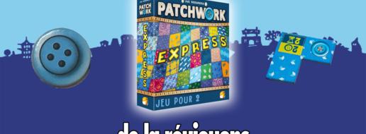 Patchwork Express, de la réujouons !