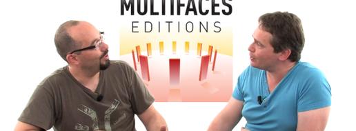Multifaces Editions, de le papotache !