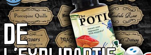 The Potion, de l'explipartie !