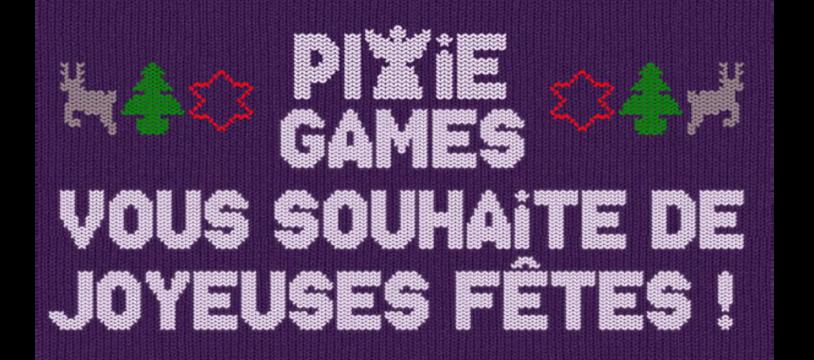 PixieGames 2017, elle est où la poulette ?