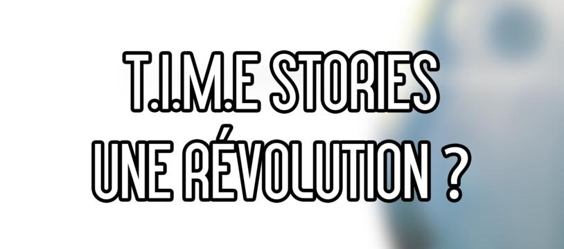 T.I.M.E Stories, révolution ou retour aux sources ?