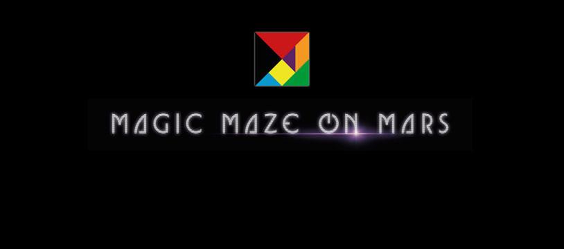 MAGIC MAZE mais ON MARS (et les autres)