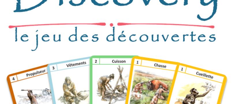 Discovery : le jeu des découvertes - prototypes gratuits, demandez en avant le 5 mai.