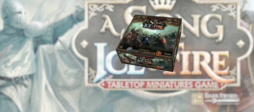 A Song of Ice & Fire : Tabletop miniatures game, Martin joue aux ptits bonhommes