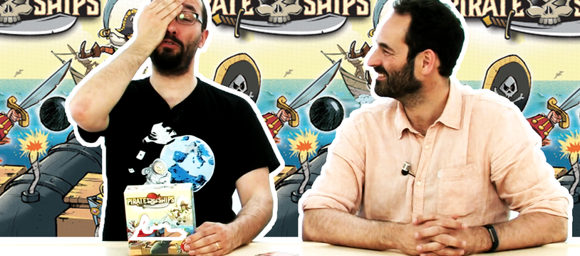 Pirate Ships, de l'explipartie !