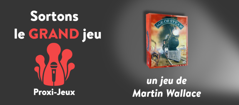 [Sortons le grand jeu] Age of Steam – Martin Wallace