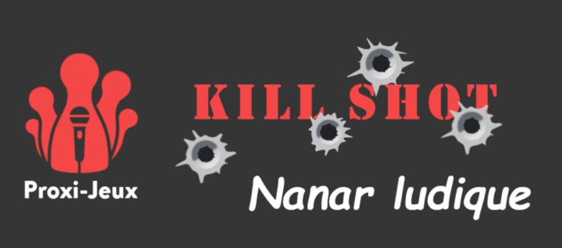 [Podcast] [Nanar ludique] Kill Shot
