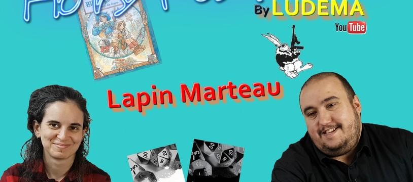 """L'interview de Lapin Marteau : """"... le jeu de société ultime, c'est le jeu de rôle..."""""""