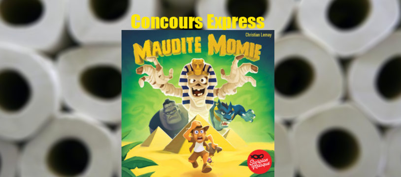 Maudite Momie, le concours express !!!
