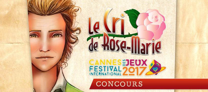 Le Cri de Rose-Marie, jeu concours au Festival des jeux de Cannes