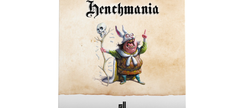 Henchmania - Sbires / Live on Kickstarter !