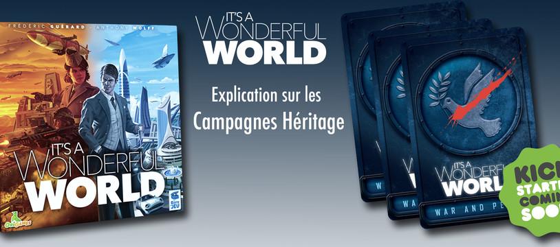 It's a Wonderful World - Qu'est ce que les Campagnes Héritage ?
