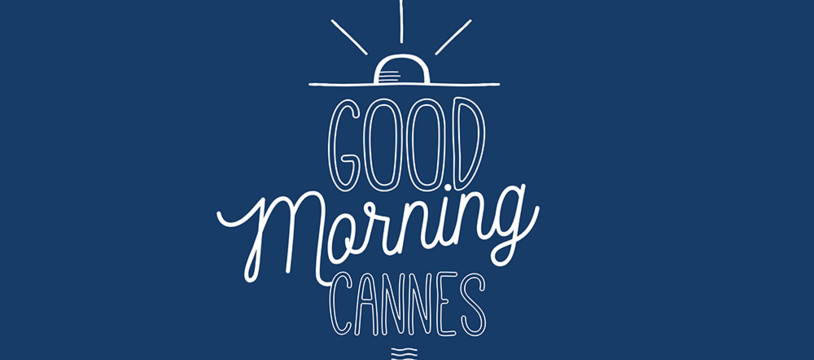Good Morning Cannes : Le Programme
