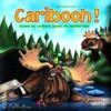 Caribooh !