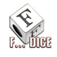 F... DICE