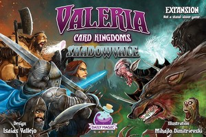 Valeria: Card Kingdoms – Shadowvale