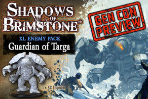 Shadows of Brimstone -Guardian of Targa GenCon Preview