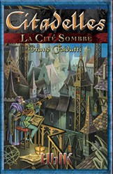 Citadelles : La Cité Sombre