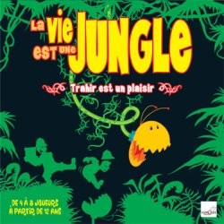La Vie est une Jungle