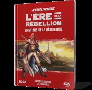Star Wars : L'Ère de la Rébellion - Bastions de la Résistance