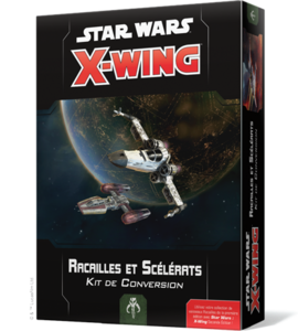Star Wars : X-Wing 2.0 : Racailles et Scélérats - Kit de Conversion