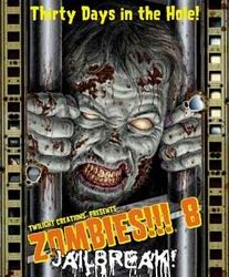 Zombies!!! 8 : Jailbreak