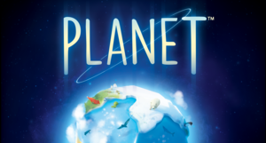 Planet: Un monde va prendre vie au creux de vos mains !