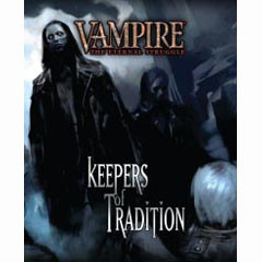 Vampire : The Eternal Struggle : Keepers of Tradition