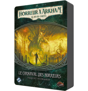 Horreur à Arkham : Le Jeu de Cartes - Le Carnaval des Horreurs