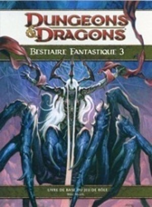 Dungeons & dragons 4 : Bestiaire Fantastique 3