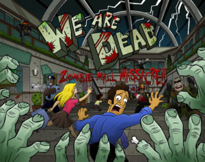 We Are Dead: Zombie Mall Massacre!!