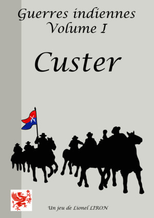LES GUERRES INDIENNES VOLUME I : CUSTER