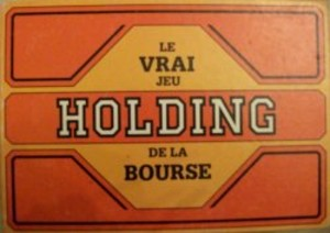 HOLDING - Le vrai jeu de la Bourse