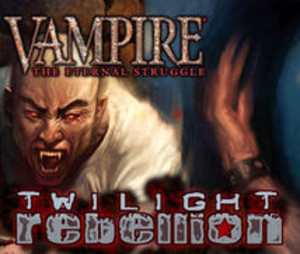 Vampire : The Eternal Struggle : Twilight Rebellion