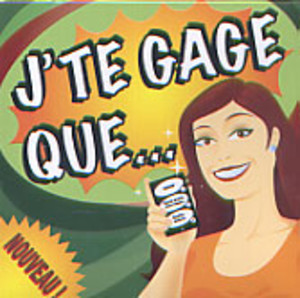 J'te gage que...
