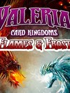 Valeria : Card Kingdoms - Flames & Frost expansion
