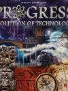 Progress: Evolution of Technology