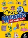 Micro-Mutants : Les Terrains