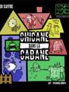 Chicane dans la Cabane