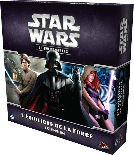 Star Wars Le Jeu de Cartes : L'Équilibre de la Force